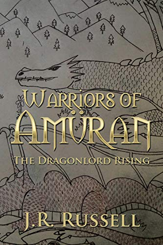 9781503591592: Warriors of Amüran: The Dragonlord Rising