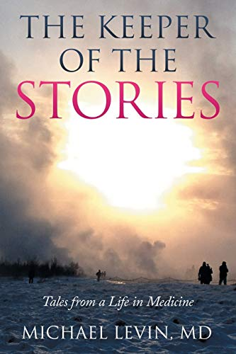 9781503591721: The Keeper of the Stories: Tales from a Life in Medicine
