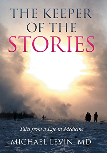9781503591738: The Keeper of the Stories: Tales from a Life in Medicine