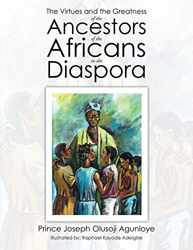 9781503594258: The Virtues and the Greatness of the Ancestors of the Africans in the Diaspora