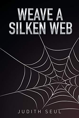 9781503594876: Weave a Silken Web