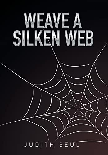 9781503594883: Weave a Silken Web