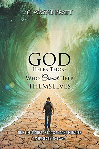 9781503595170: God Helps Those Who Cannot Help Themselves: True Life Stories of God's Amazing Miracles