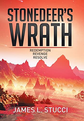 9781503595453: Stonedeer's Wrath: Book 1 Redemption, Book 2 Revenge, Book 3 Resolve