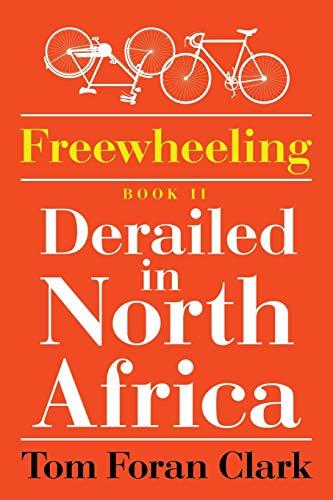 9781503598508: Freewheeling: Derailed in North Africa: BOOK II