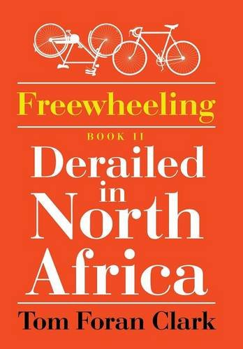 9781503598515: Freewheeling: Derailed in North Africa: BOOK II