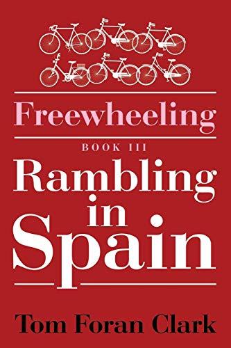 9781503598539: Freewheeling: Rambling in Spain: BOOK III