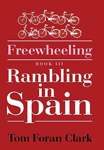 9781503598546: Freewheeling: Rambling in Spain: BOOK III