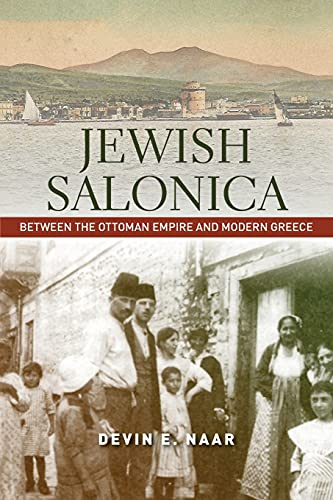 9781503600089: Jewish Salonica: Between the Ottoman Empire and Modern Greece (Stanford Studies in Jewish History and Culture)