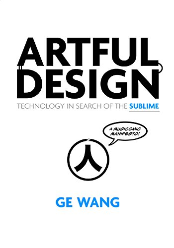 9781503600522: Artful Design: Technology in Search of the Sublime, A MusiComic Manifesto