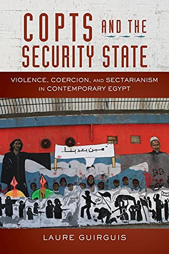 9781503600782: Copts and the Security State: Violence, Coercion, and Sectarianism in Contemporary Egypt (Stanford Studies in Middle Eastern and Islamic Societies and Cultures)
