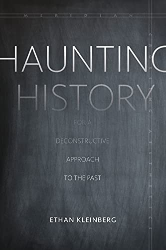 9781503603387: Haunting History: For a Deconstructive Approach to the Past (Meridian: Crossing Aesthetics)