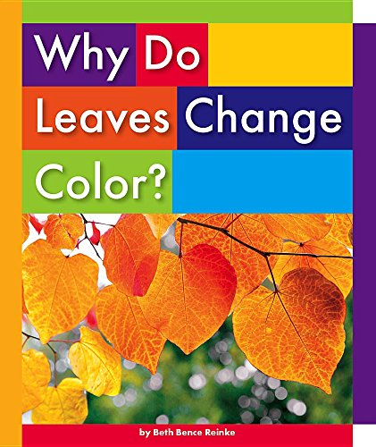 9781503807976: Why Do Leaves Change Color? (Everyday Earth Science)