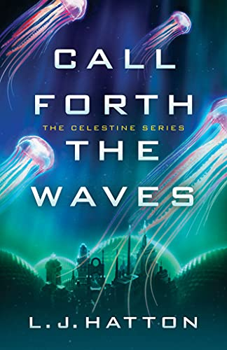 9781503933507: Call Forth the Waves (The Celestine Series)