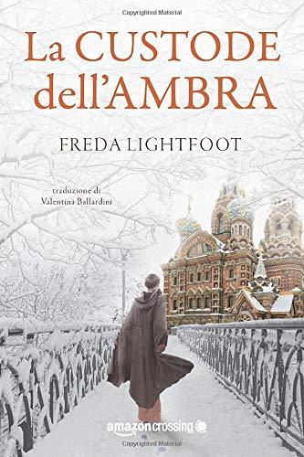 9781503934061: La custode dell'ambra (Italian Edition)