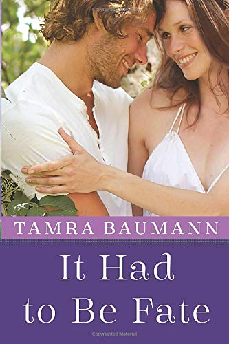 It Had to Be Fate (An It Had to Be Novel): Tamra Baumann