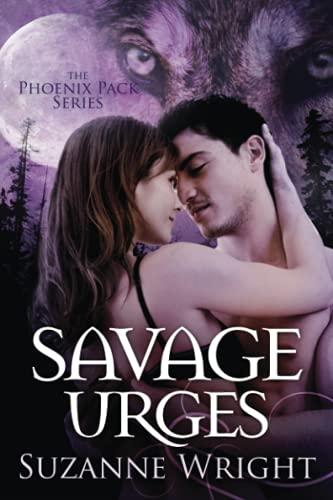 9781503935440: Savage Urges (The Phoenix Pack Series)
