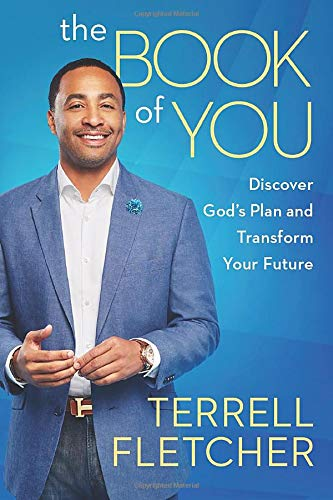 The Book of You: Discover God S Plan and Transform Your Future: Fletcher, Terrell