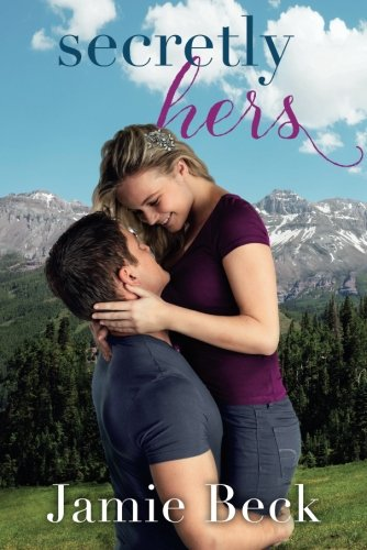Secretly Hers (Sterling Canyon): Beck, Jamie