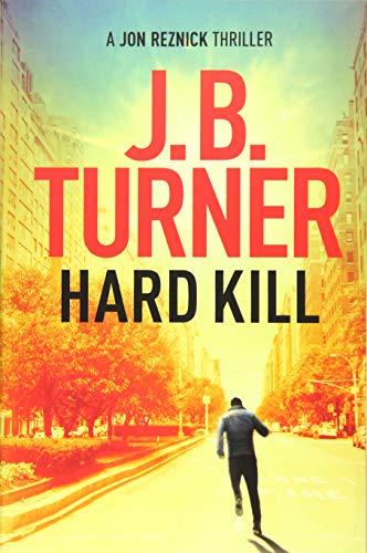Hard Kill A Jon Reznick Thriller By J B Turner INR238 ISBN 9781503936614