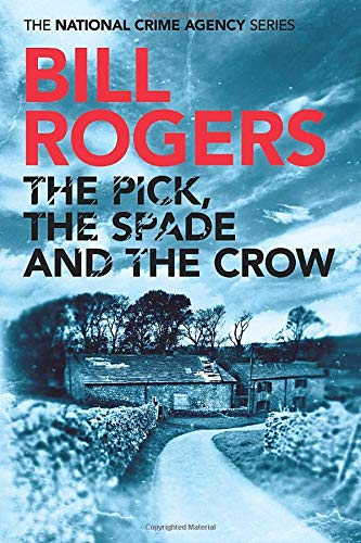 The Pick, the Spade, and the Crow: Rogers, Bill