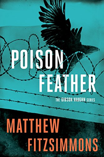 Poisonfeather (The Gibson Vaughn Series): FitzSimmons, Matthew