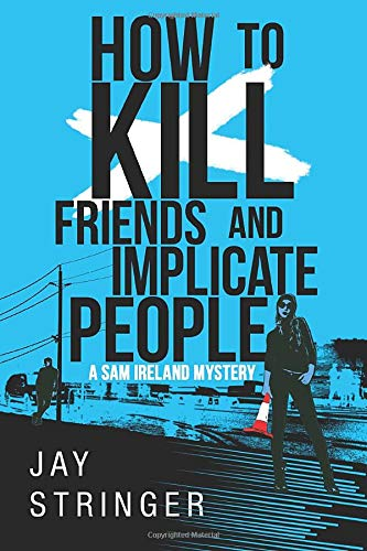 9781503939714: How To Kill Friends And Implicate People