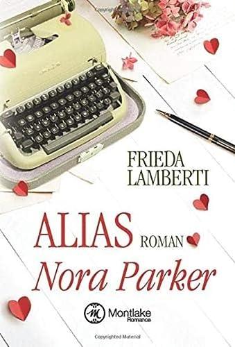 9781503940451: Alias Nora Parker (German Edition)