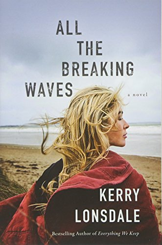 9781503941830: All the Breaking Waves: A Novel