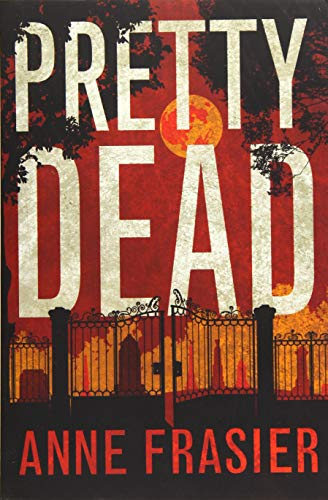 Pretty Dead (Elise Sandburg Series): Frasier, Anne