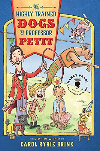 The Highly Trained Dogs of Professor Petit (Nancy Pearl's Book Crush Rediscoveries): Brink, ...