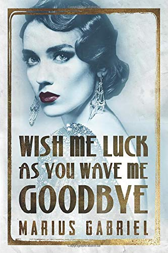 Wish Me Luck As You Wave Me Goodbye (The