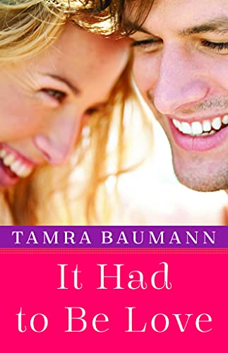 It Had to Be Love (An It Had to Be Novel): Baumann, Tamra