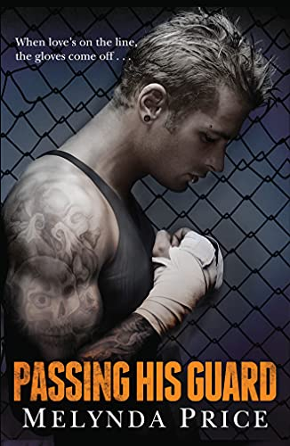 Passing His Guard (Against the Cage): Price, Melynda