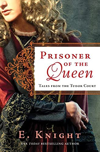 9781503945562: Prisoner of the Queen (Tales from the Tudor Court)