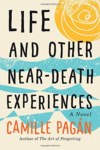 Life and Other Near Death Experiences: Pagán, Camille