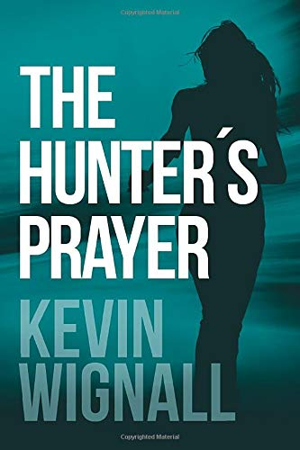The Hunter's Prayer: Wignall, Kevin