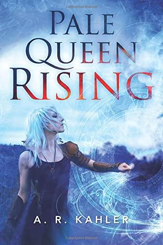 Pale Queen Rising (Pale Queen Series): A. R. Kahler