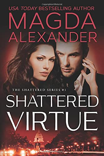 Shattered Virtue (The Shattered Series): Alexander, Magda