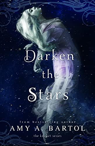 Darken the Stars (The Kricket Series): Bartol, Amy A.