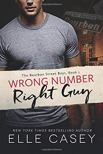 Wrong Number, Right Guy (The Bourbon Street Boys): Casey, Elle