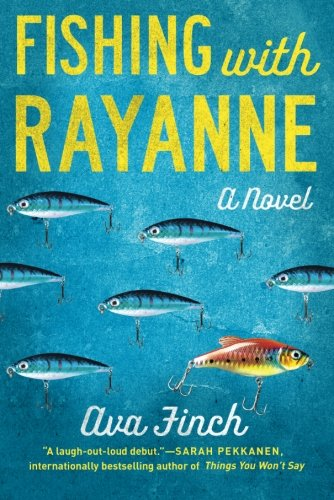Fishing with RayAnne: Finch, Ava