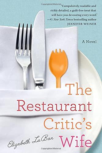 The Restaurant Critic's Wife: LaBan, Elizabeth
