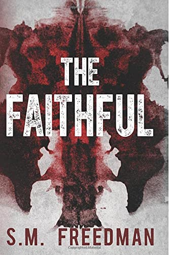The Faithful: Freedman, S.M.