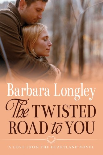 The Twisted Road to You (Perfect, Indiana): Longley, Barbara