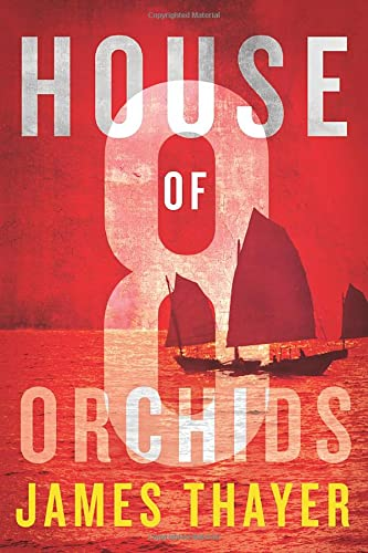 House of Eight Orchids: Thayer, James