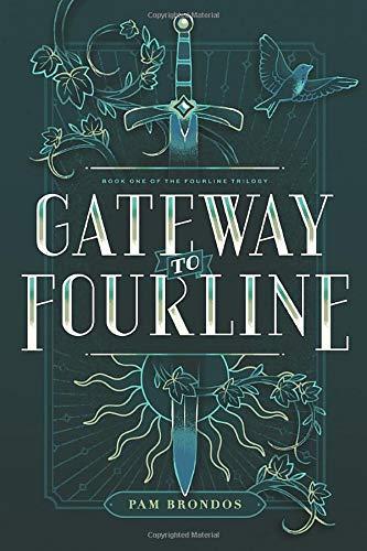 Gateway to Fourline (The Fourline Trilogy): Brondos, Pamala