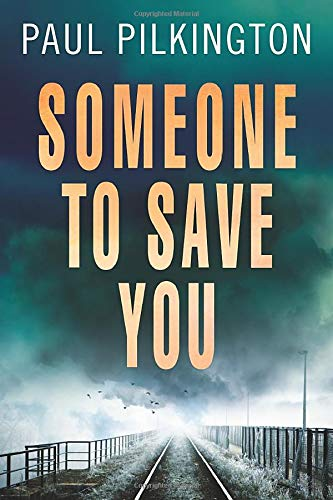 Someone to Save You: Paul Pilkington