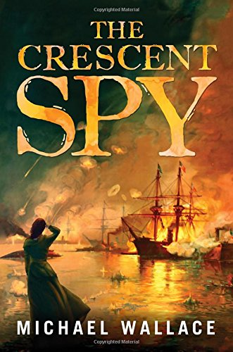The Crescent Spy: Michael Wallace
