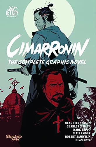 Cimarronin: The Complete Graphic Novel: Charles C. Mann; Ellis Amdur; Mark Teppo; Neal Stephenson
